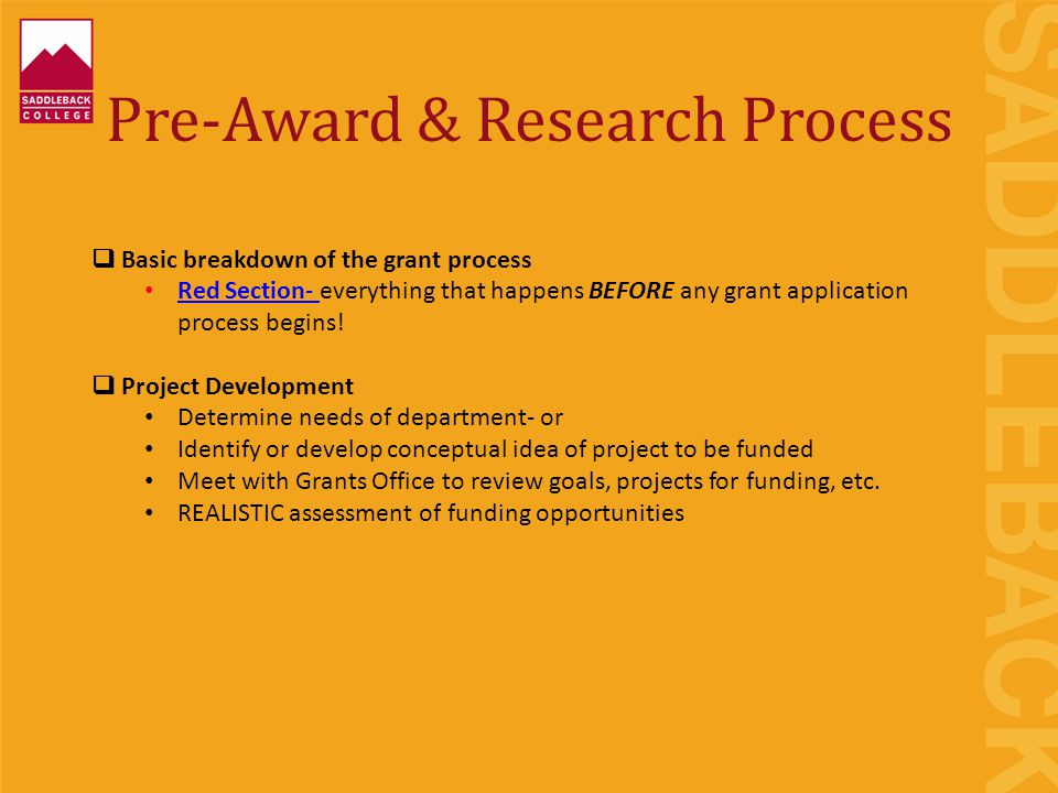 Pre-Award & Research Process  Basic breakdown of the grant process Red Section- everything that happens BEFORE any grant application process begins!