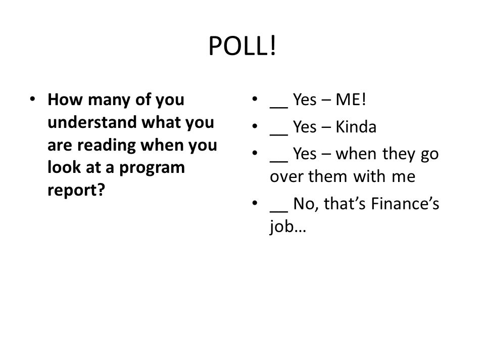POLL. How many of you understand what you are reading when you look at a program report.