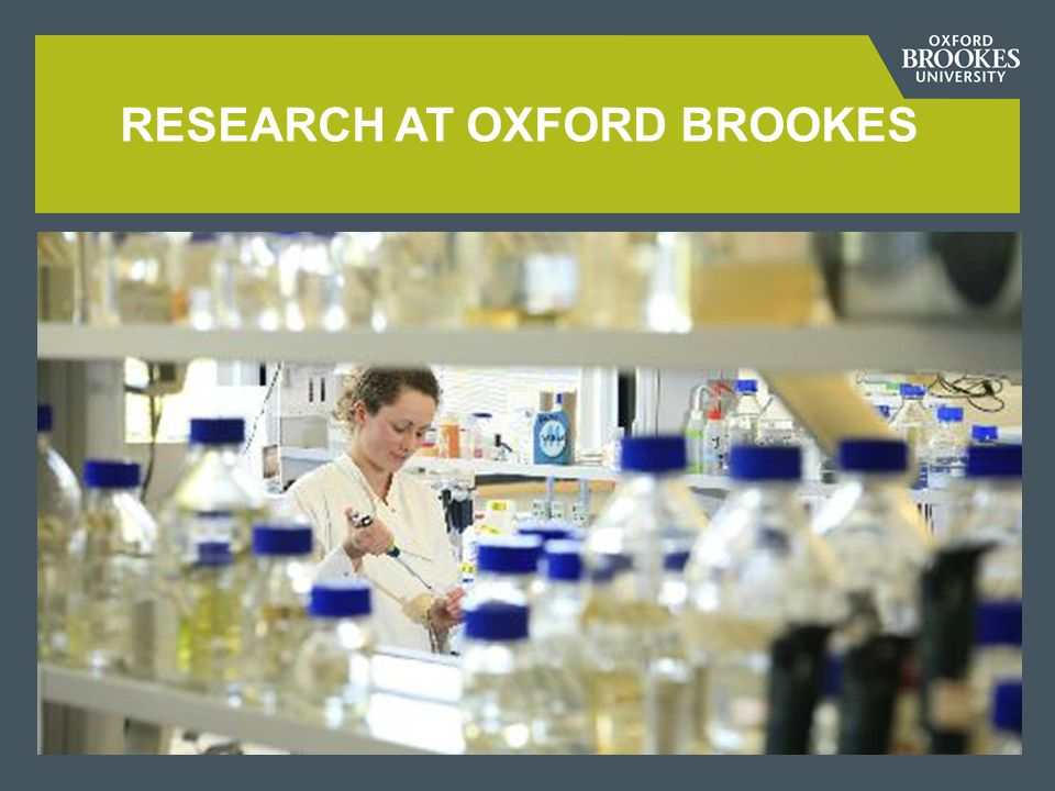 RESEARCH AT OXFORD BROOKES
