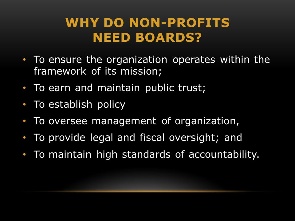 WHY DO NON-PROFITS NEED BOARDS.