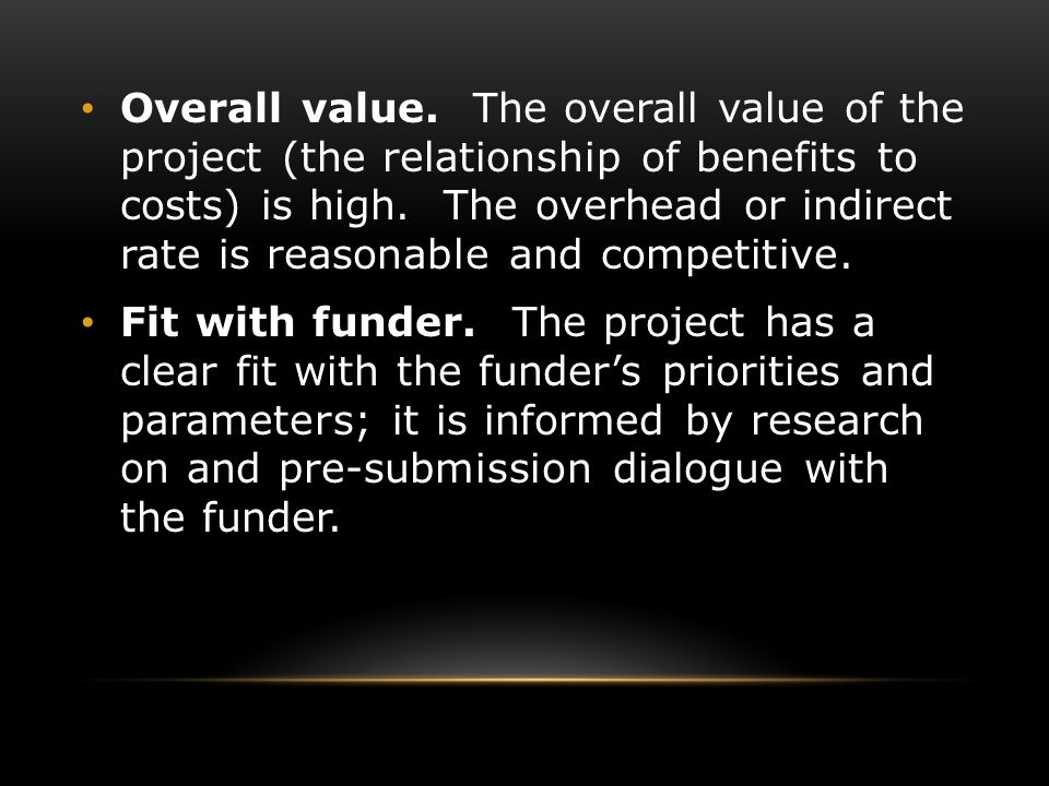 Overall value.The overall value of the project (the relationship of benefits to costs) is high.