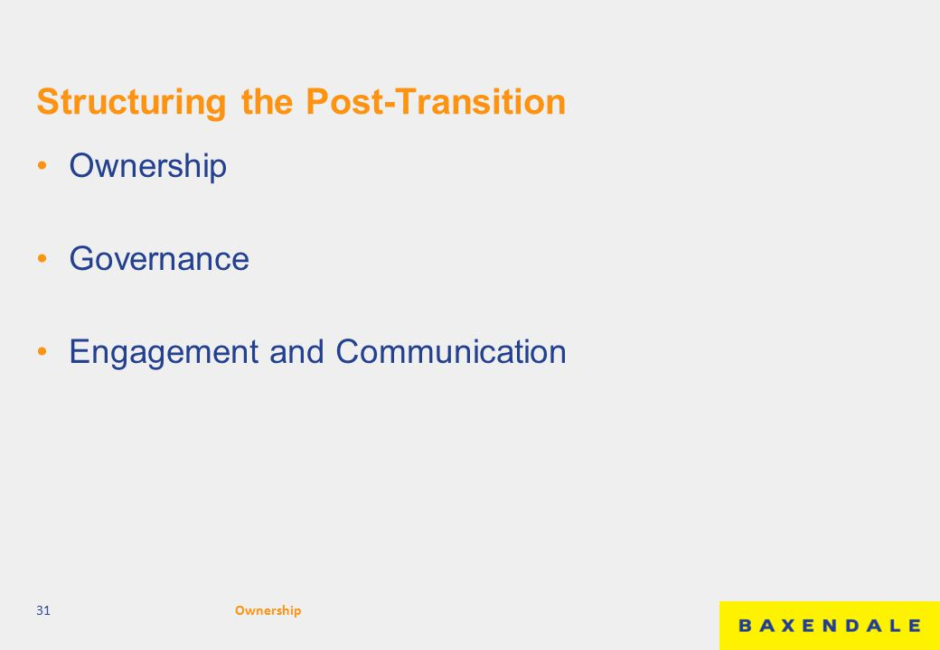 Structuring the Post-Transition Ownership Governance Engagement and Communication 31Ownership