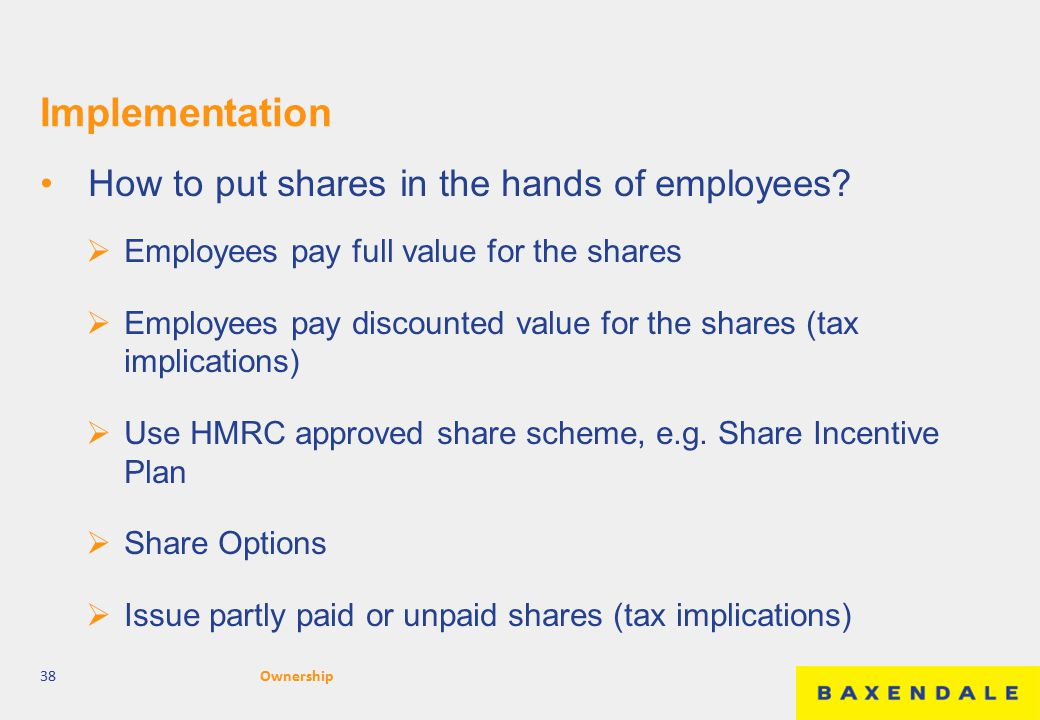 Implementation How to put shares in the hands of employees.