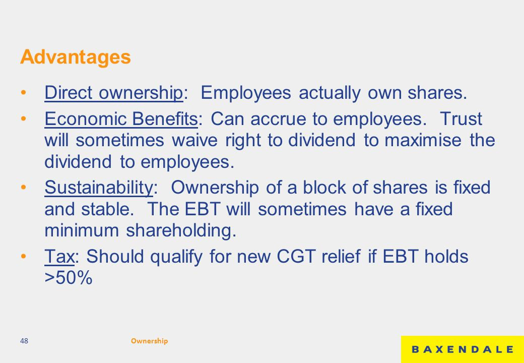 Advantages Direct ownership: Employees actually own shares.