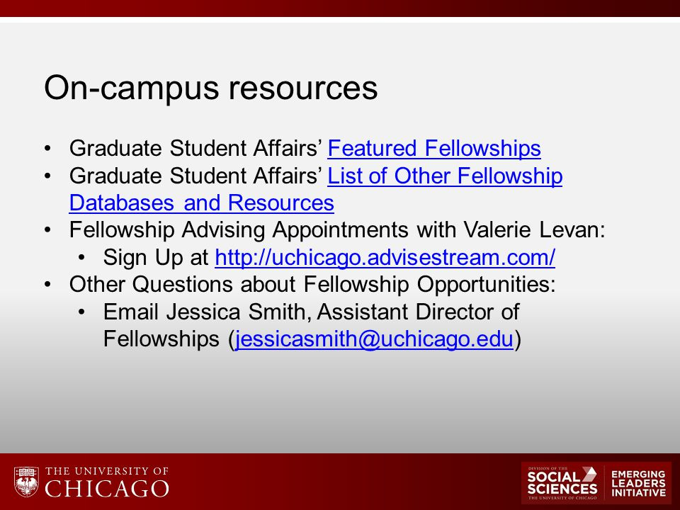 On-campus resources Graduate Student Affairs' Featured FellowshipsFeatured Fellowships Graduate Student Affairs' List of Other Fellowship Databases an