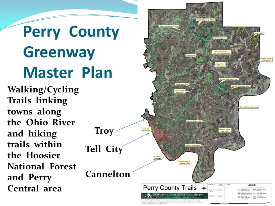 Perry County Greenway Master Plan Tell City Troy Cannelton Walking/Cycling Trails linking towns along the Ohio River and hiking trails within the Hoosier National Forest and Perry Central area