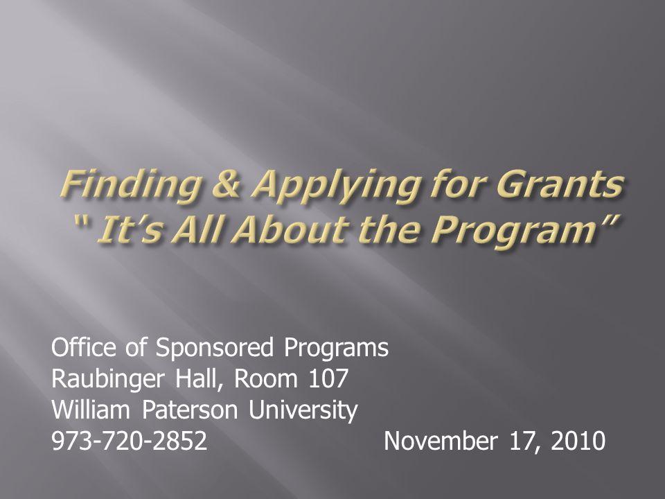 Office of Sponsored Programs Raubinger Hall, Room 107 William Paterson University 973-720-2852November 17, 2010
