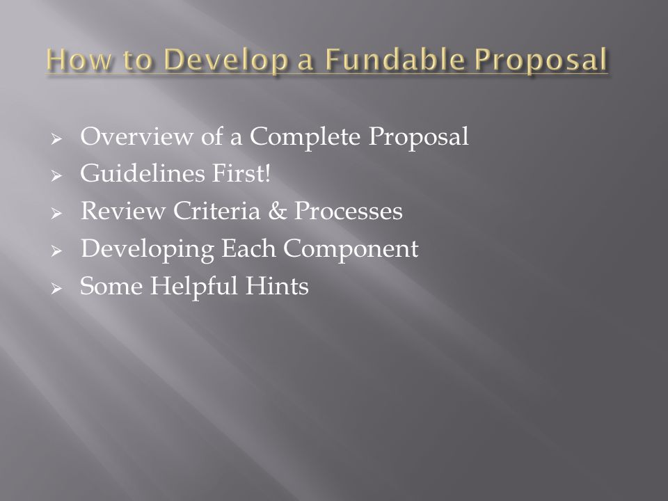  Overview of a Complete Proposal  Guidelines First.