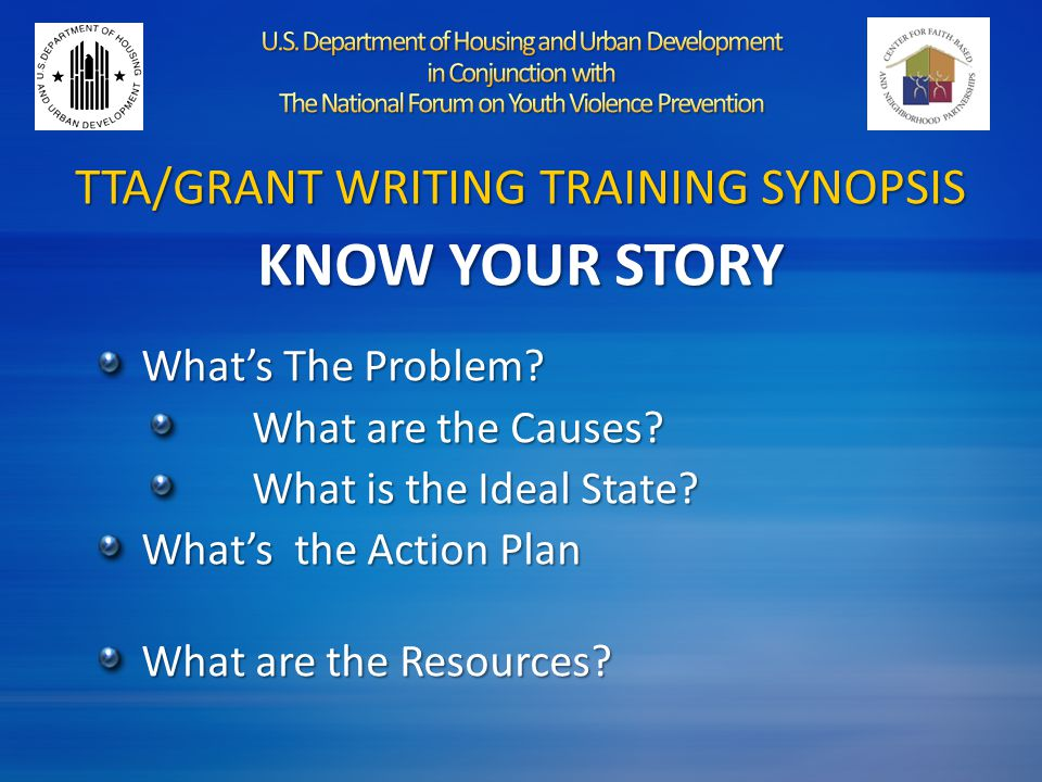 TTA/GRANT WRITING TRAINING SYNOPSIS KNOW YOUR STORY What's The Problem.