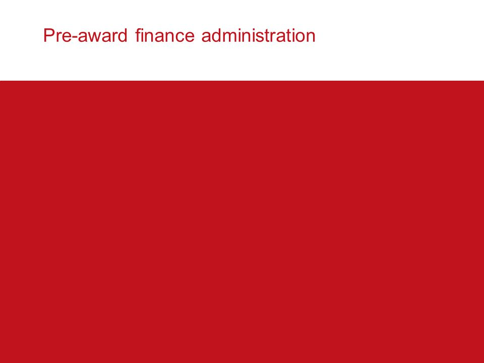 Pre-award finance administration