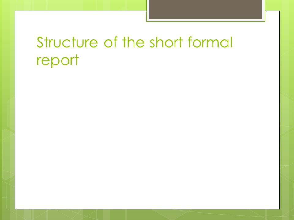 Structure of the short formal report