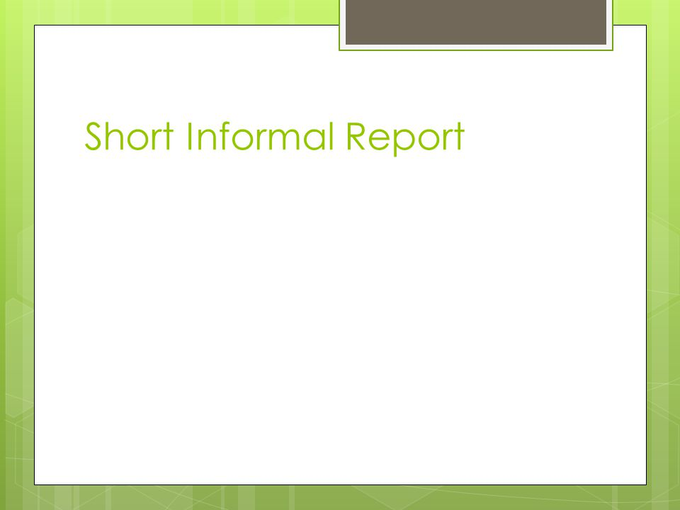 Short Informal Report