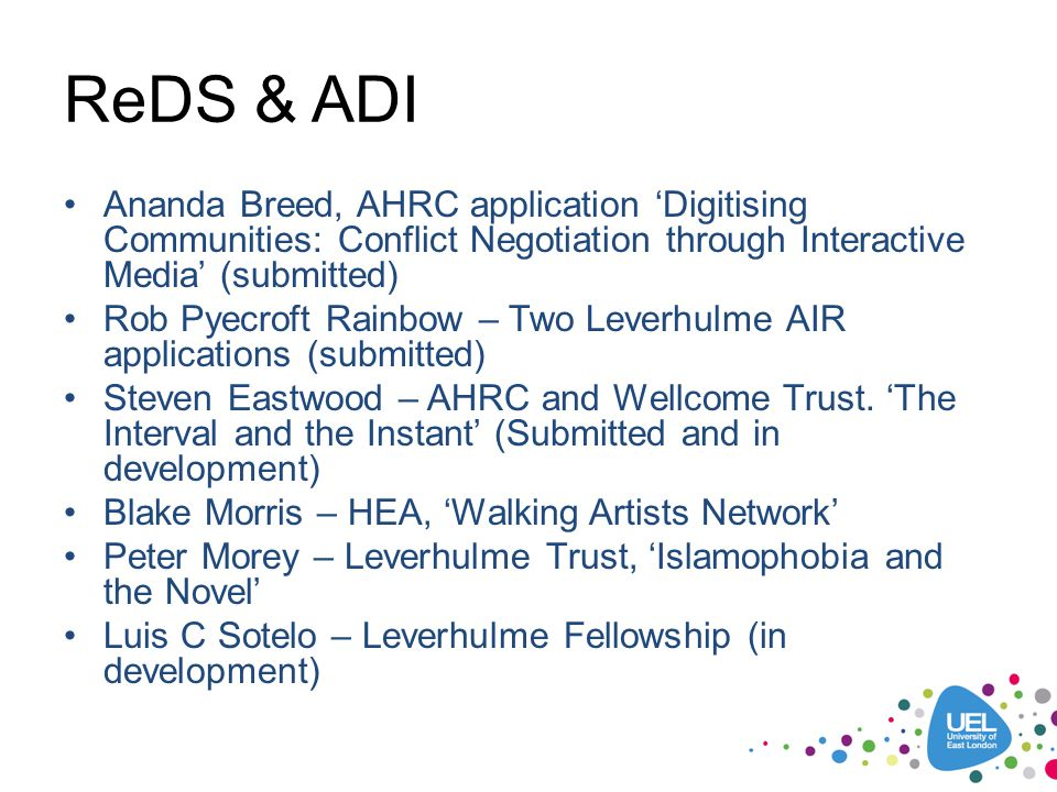 ReDS & ADI Ananda Breed, AHRC application 'Digitising Communities: Conflict Negotiation through Interactive Media' (submitted) Rob Pyecroft Rainbow –
