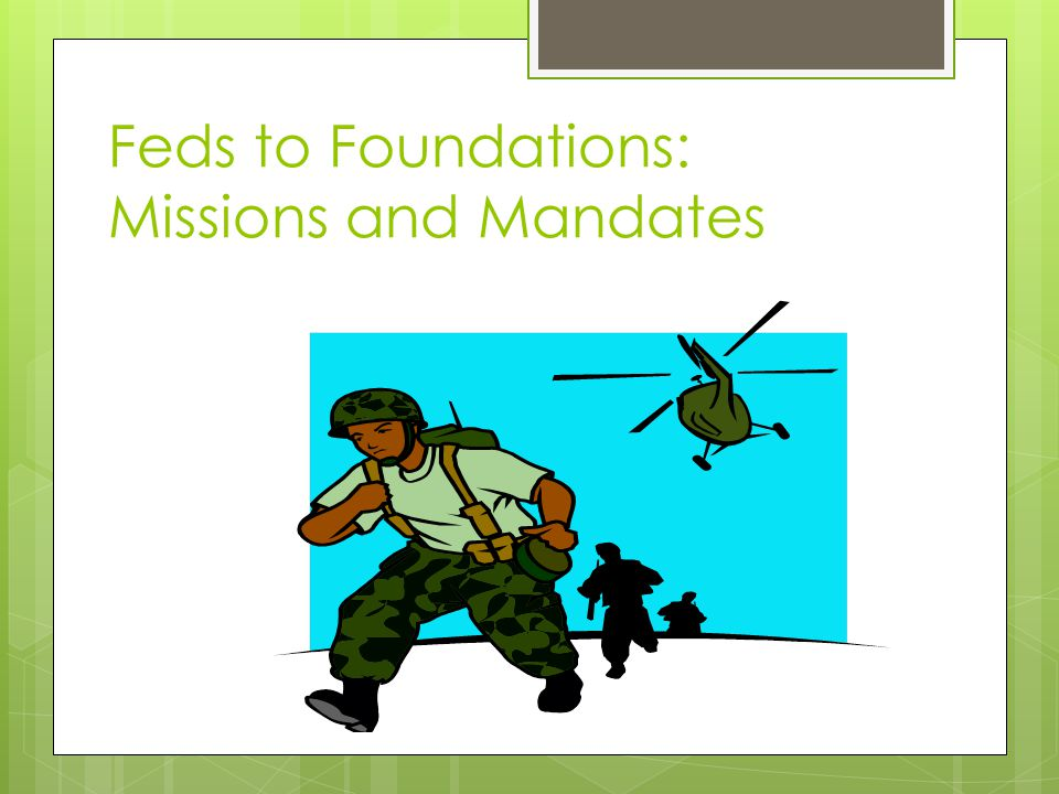 Mission Matching For each funder, carefully study: o Mission Statement of the agency o Purpose Statement of a program o Criteria set out in RFP o All applicable guidelines for submission