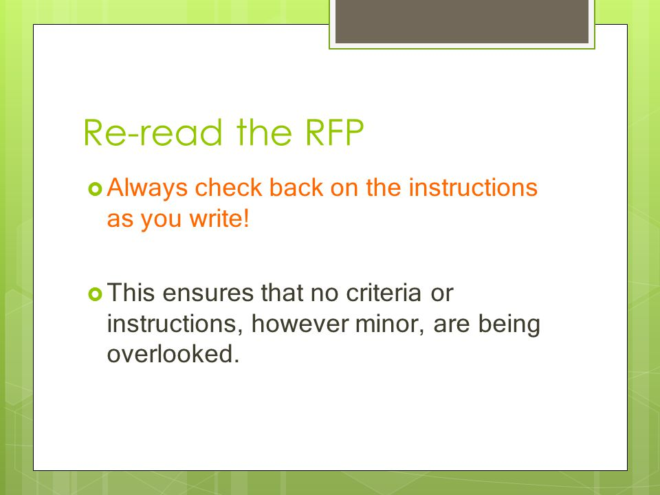 Re-read the RFP  Always check back on the instructions as you write.