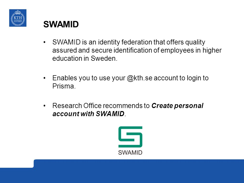 SWAMID SWAMID is an identity federation that offers quality assured and secure identification of employees in higher education in Sweden.