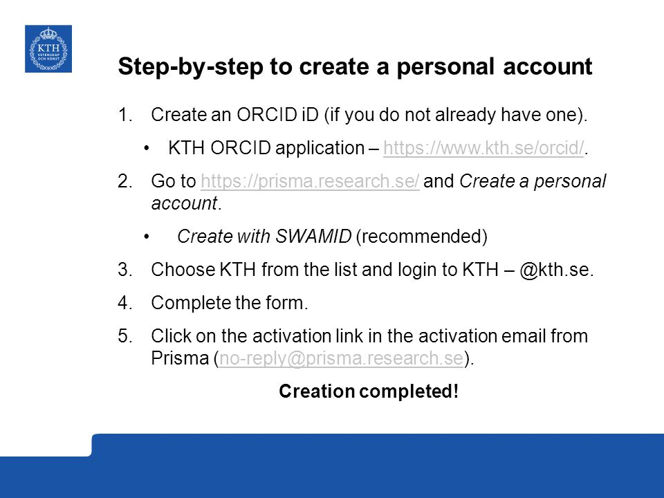 Step-by-step to create a personal account 1.Create an ORCID iD (if you do not already have one).