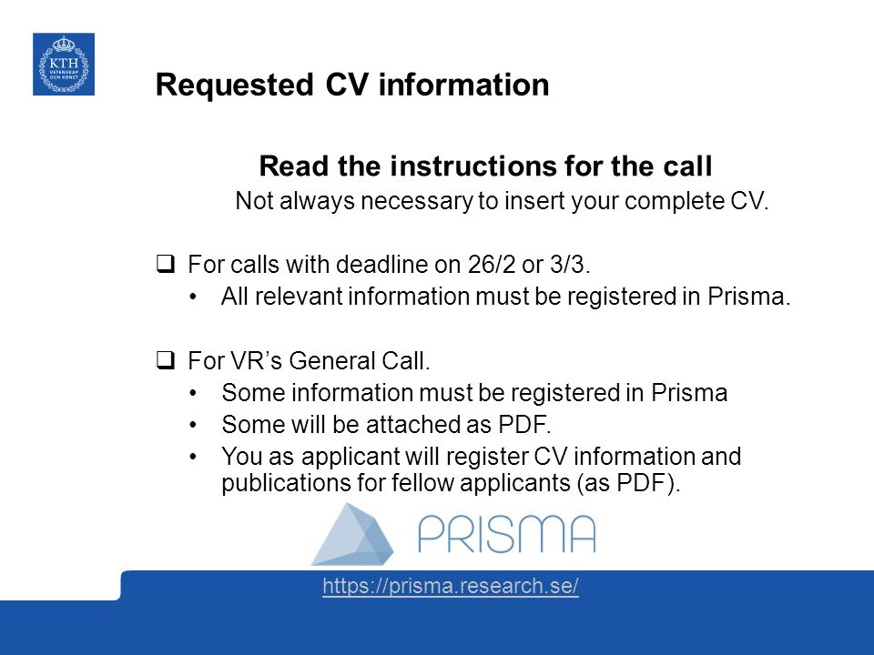 Requested CV information Read the instructions for the call Not always necessary to insert your complete CV.