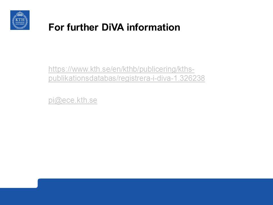 For further DiVA information https://www.kth.se/en/kthb/publicering/kths- publikationsdatabas/registrera-i-diva-1.326238 pi@ece.kth.se