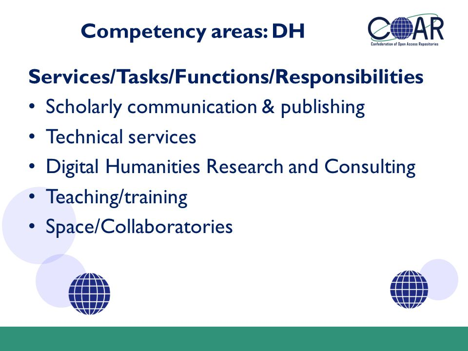 Competency areas: DH Services/Tasks/Functions/Responsibilities Scholarly communication & publishing Technical services Digital Humanities Research and