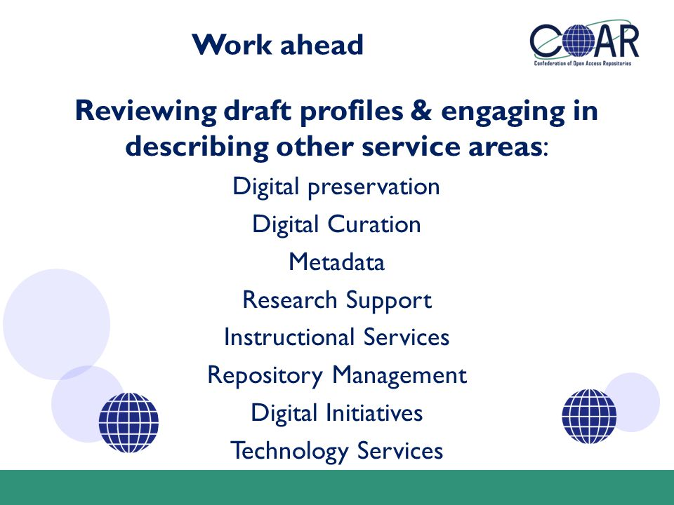 Work ahead Reviewing draft profiles & engaging in describing other service areas: Digital preservation Digital Curation Metadata Research Support Inst