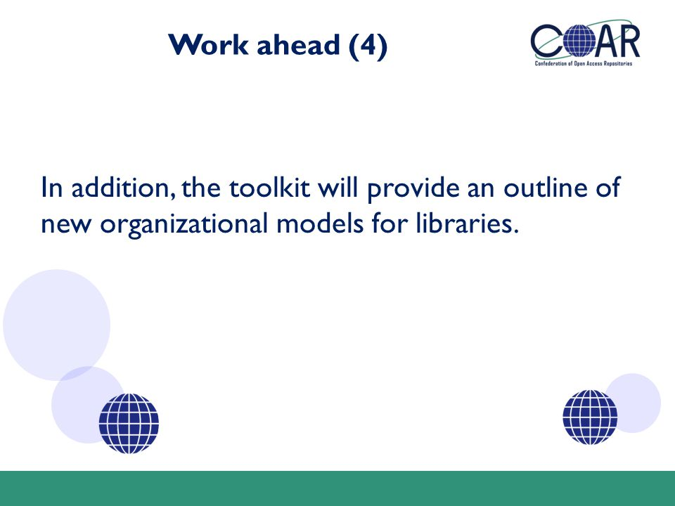 Work ahead (4) In addition, the toolkit will provide an outline of new organizational models for libraries.