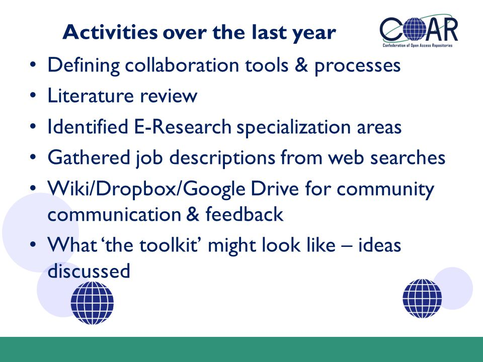 Activities over the last year Defining collaboration tools & processes Literature review Identified E-Research specialization areas Gathered job descr