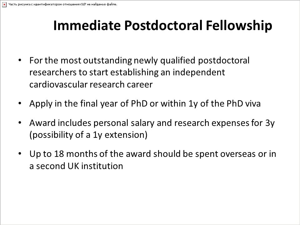 Immediate Postdoctoral Fellowship For the most outstanding newly qualified postdoctoral researchers to start establishing an independent cardiovascula