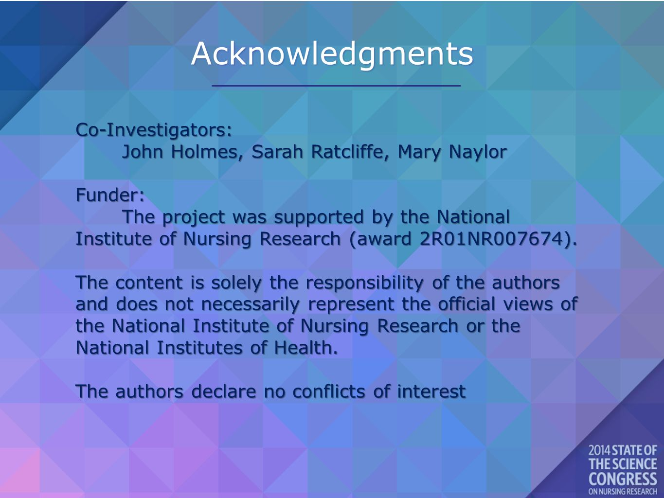 Acknowledgments Co-Investigators: John Holmes, Sarah Ratcliffe, Mary Naylor Funder: The project was supported by the National Institute of Nursing Research (award 2R01NR007674).