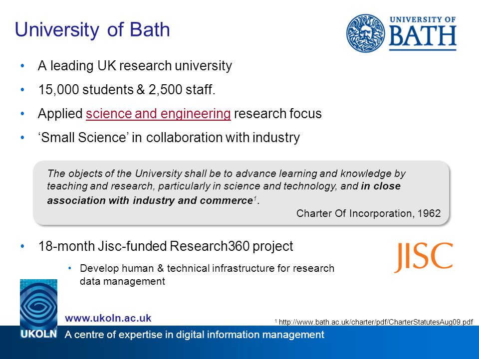 A centre of expertise in digital information management www.ukoln.ac.uk University of Bath A leading UK research university 15,000 students & 2,500 staff.