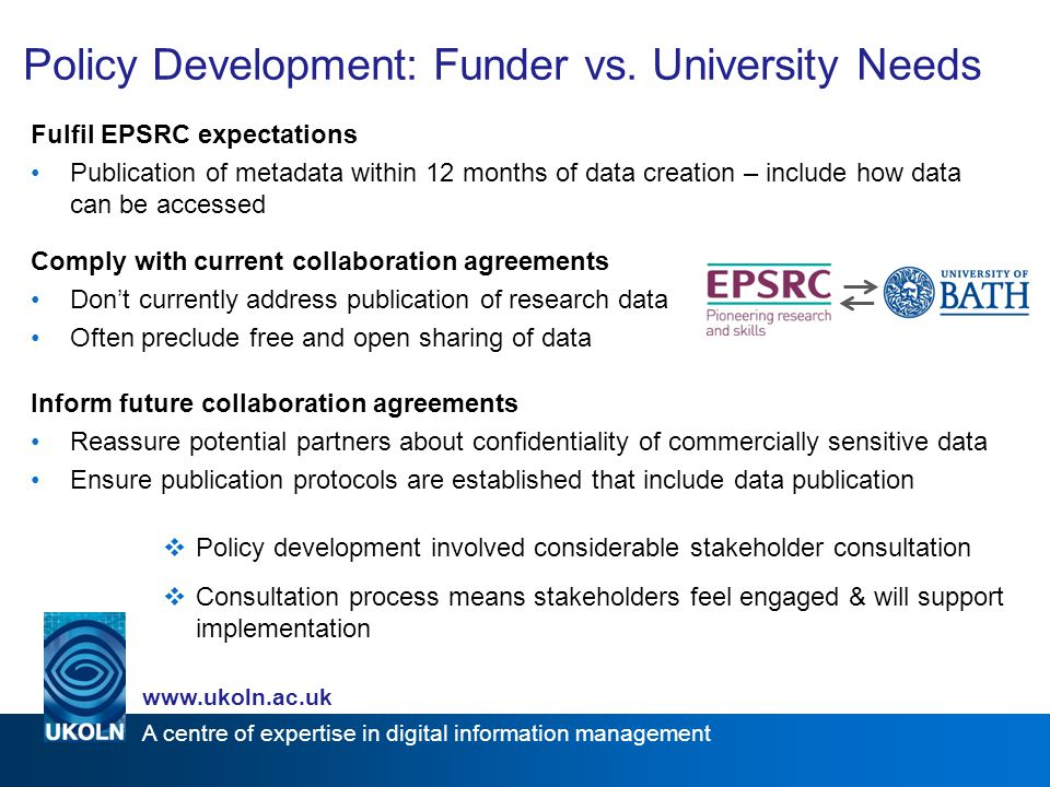 A centre of expertise in digital information management www.ukoln.ac.uk Policy Development: Funder vs.