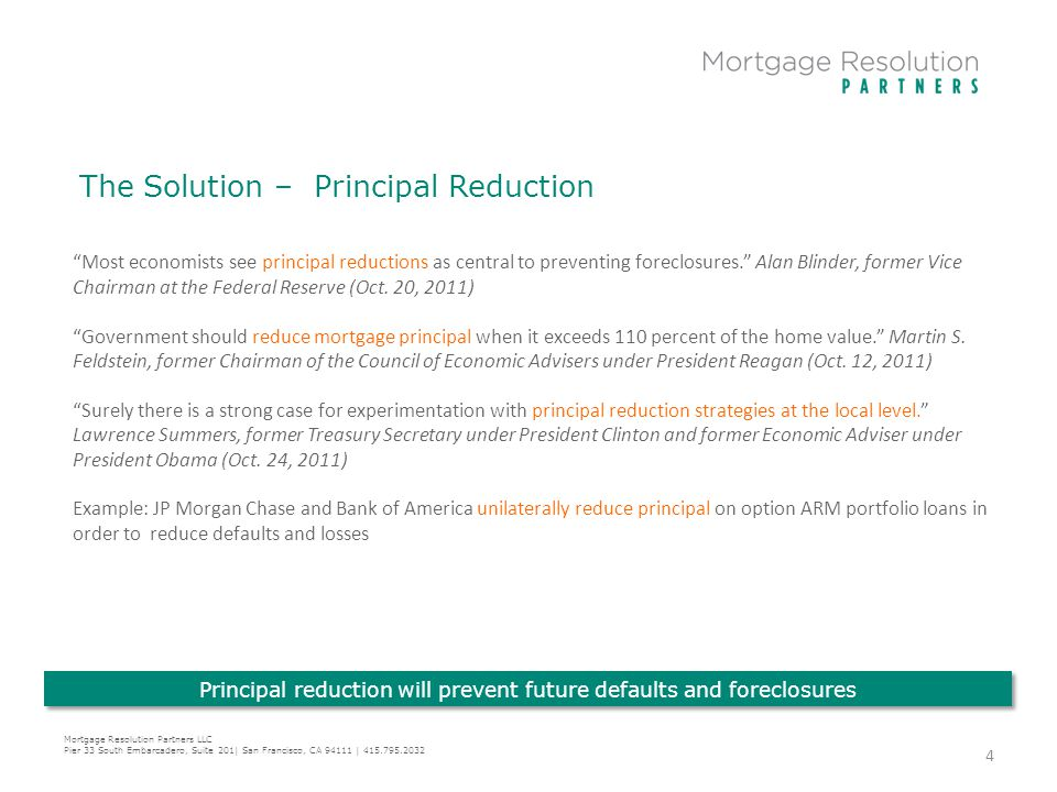 "The Solution – Principal Reduction ""Most economists see principal reductions as central to preventing foreclosures."" Alan Blinder, former Vice Chairma"