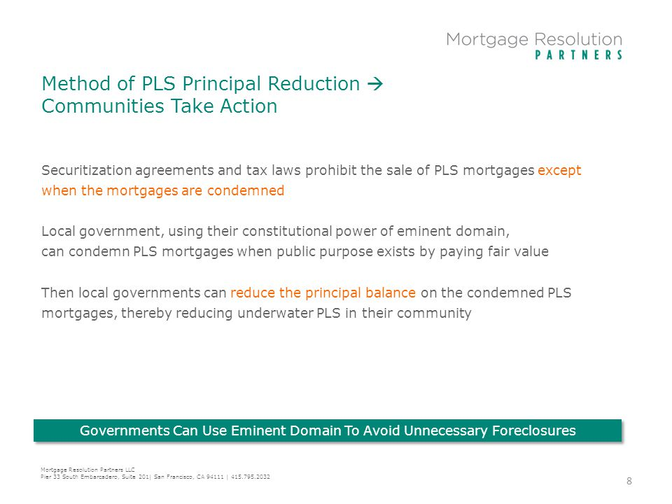 Method of PLS Principal Reduction  Communities Take Action Mortgage Resolution Partners LLC Pier 33 South Embarcadero, Suite 201| San Francisco, CA 9