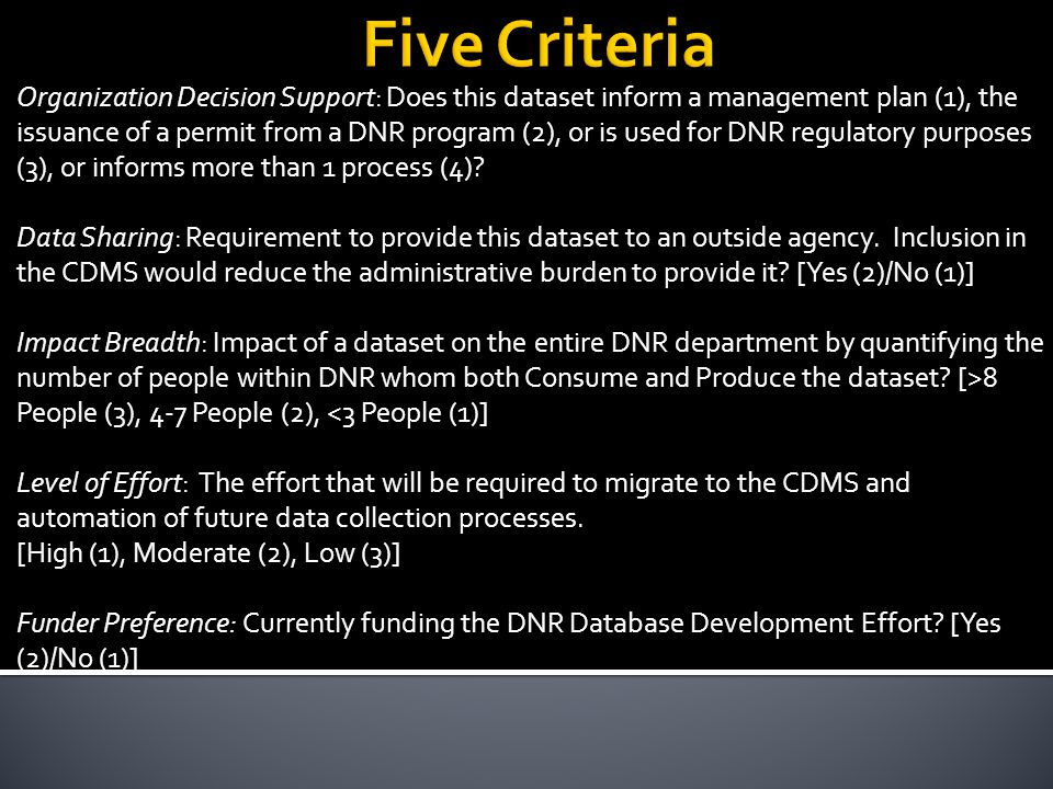 Organization Decision Support: Does this dataset inform a management plan (1), the issuance of a permit from a DNR program (2), or is used for DNR regulatory purposes (3), or informs more than 1 process (4).