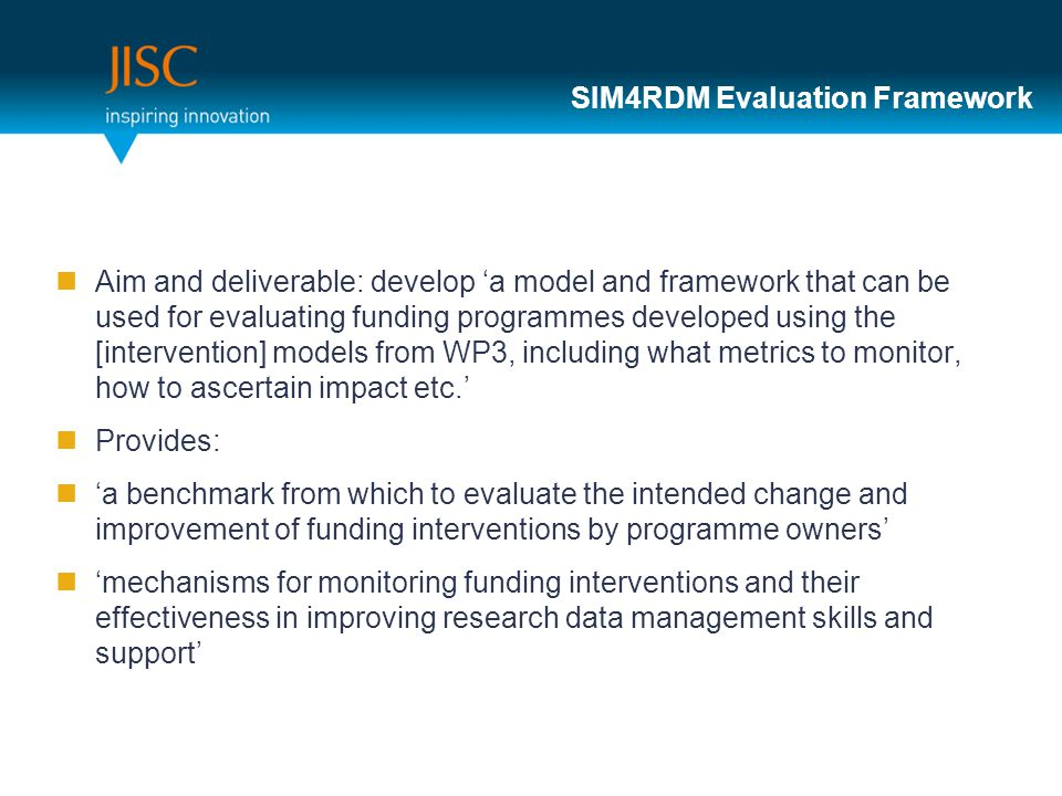 SIM4RDM Evaluation Framework Aim and deliverable: develop 'a model and framework that can be used for evaluating funding programmes developed using th