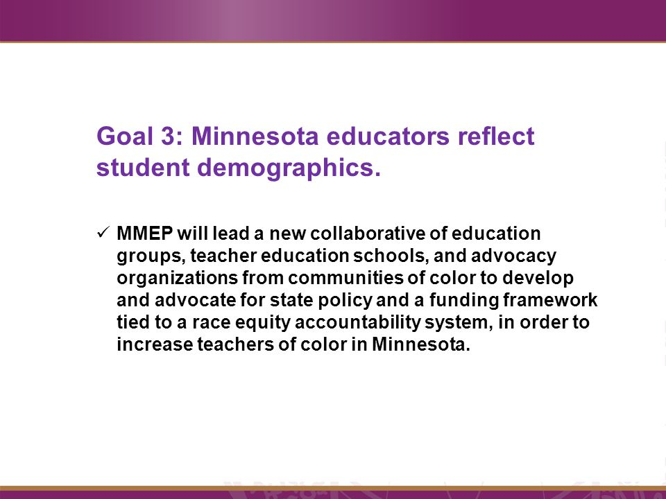Goal 3: Minnesota educators reflect student demographics.