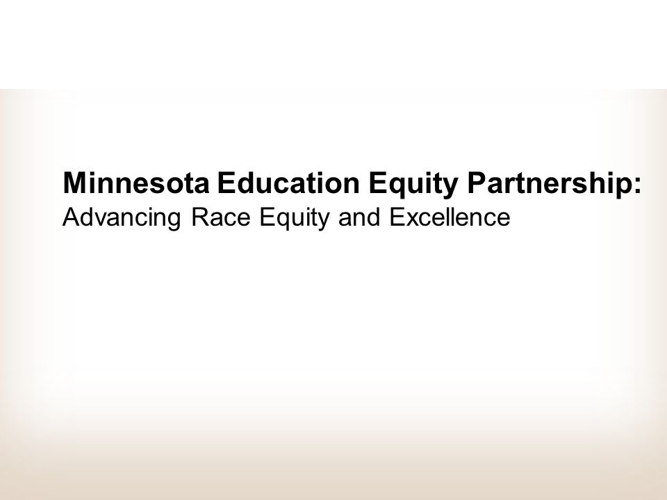 Minnesota Education Equity Partnership: Advancing Race Equity and Excellence
