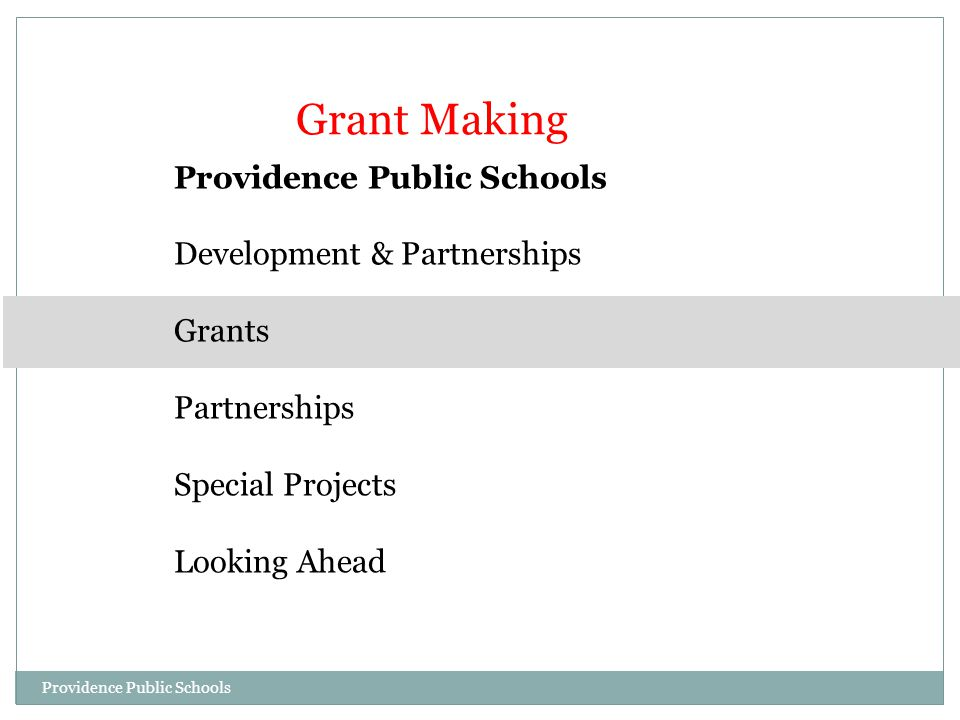 Development & Partnerships Grants Partnerships Special Projects Looking Ahead Grant Making Providence Public Schools
