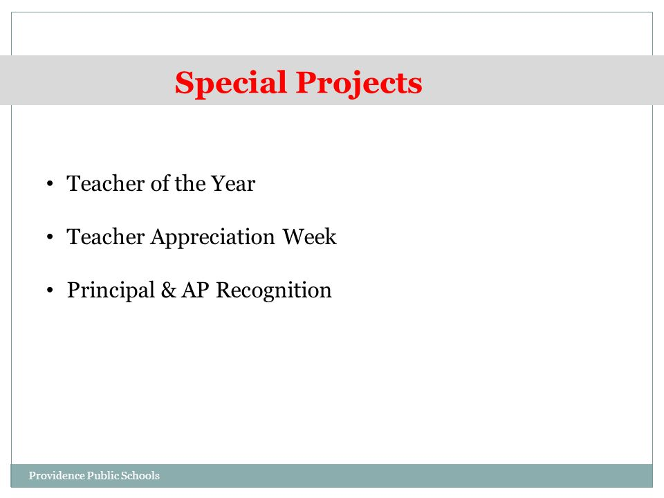 Special Projects Teacher of the Year Teacher Appreciation Week Principal & AP Recognition Providence Public Schools