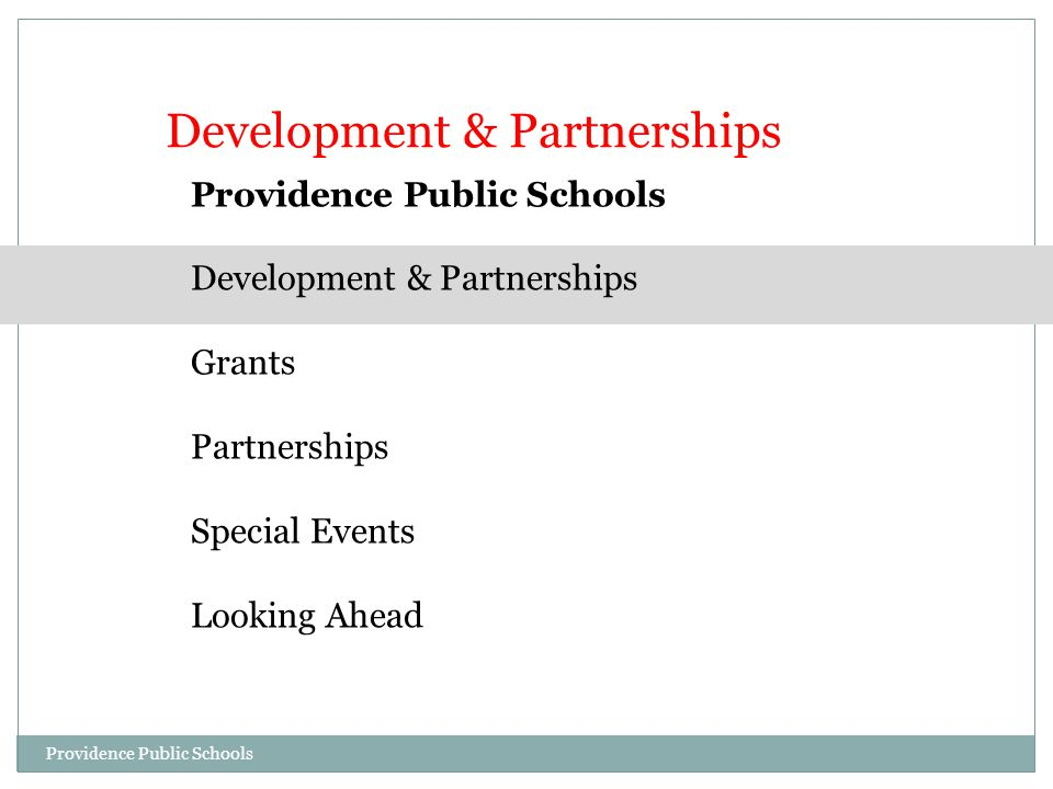 Development & Partnerships Grants Partnerships Special Events Looking Ahead Development & Partnerships Providence Public Schools