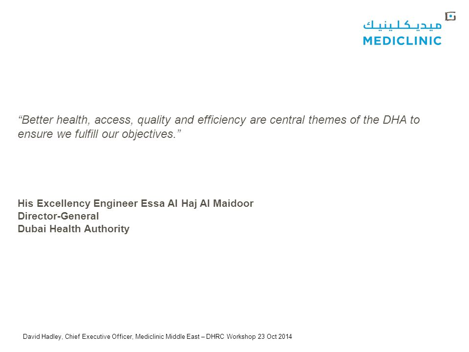 David Hadley, Chief Executive Officer, Mediclinic Middle East – DHRC Workshop 23 Oct 2014 THE IMPORTANCE OF LONG TERM POLICY CERTAINTY 7