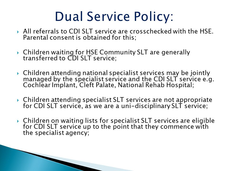  All referrals to CDI SLT service are crosschecked with the HSE.