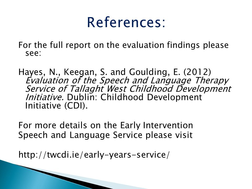 For the full report on the evaluation findings please see: Hayes, N., Keegan, S.