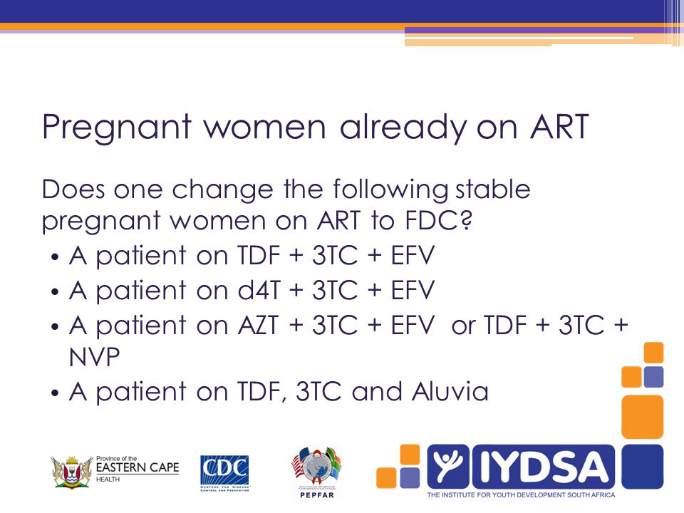 Pregnant women already on ART Does one change the following stable pregnant women on ART to FDC.