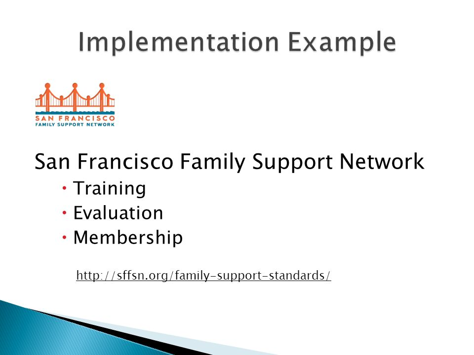 San Francisco Family Support Network  Training  Evaluation  Membership http://sffsn.org/family-support-standards/