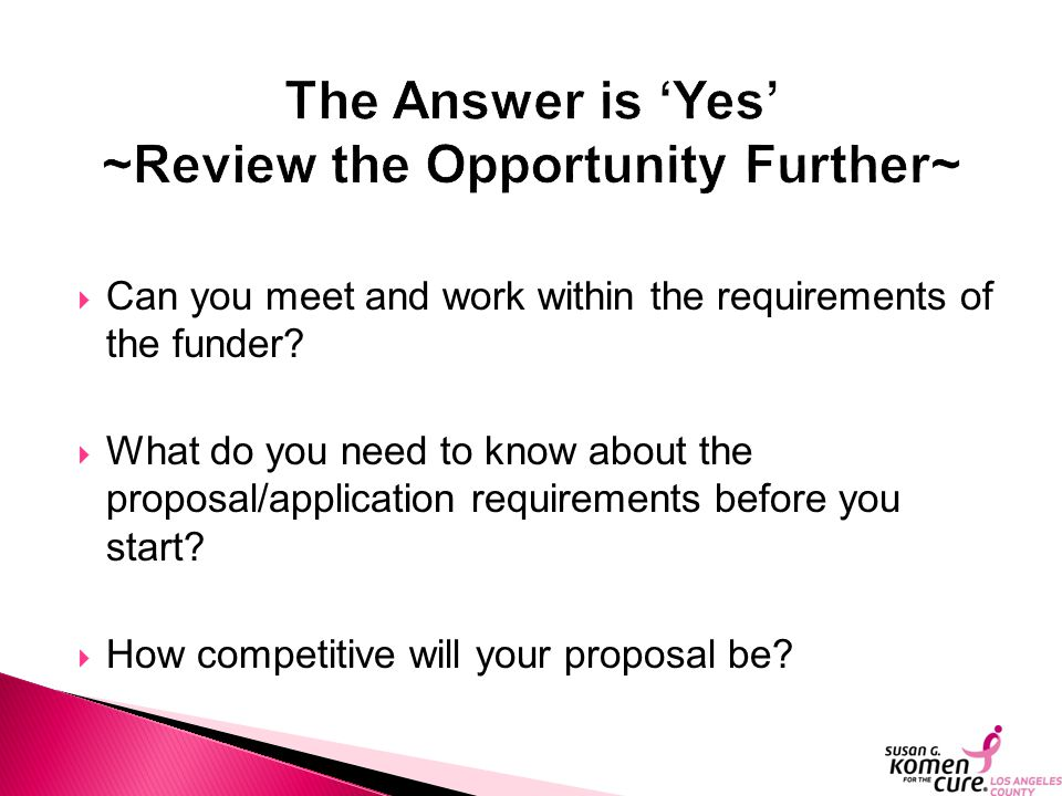  Can you meet and work within the requirements of the funder.