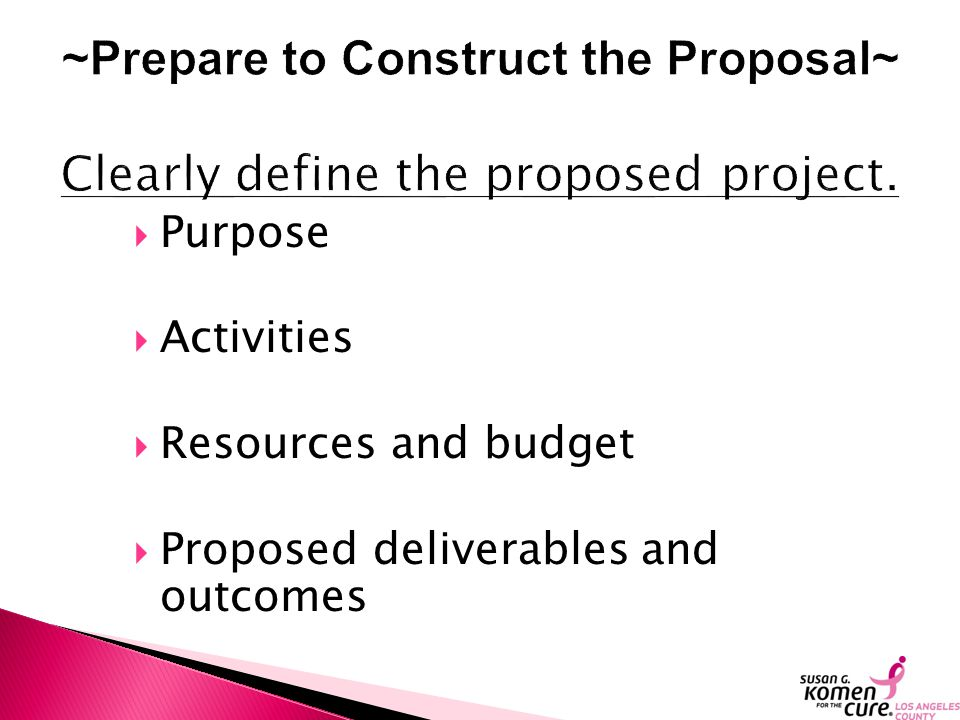  Purpose  Activities  Resources and budget  Proposed deliverables and outcomes