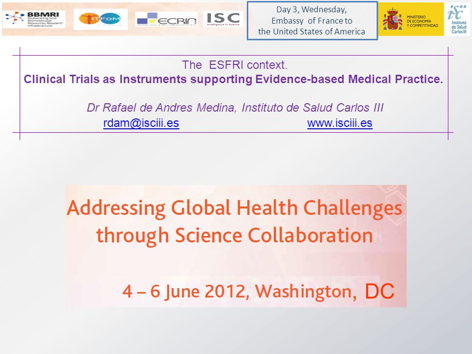 An overview of the context Washington, DC 4 - 6 June 2012 2 RDAM Clinical Trials as Instruments Supporting Evidence-based Medical Practice