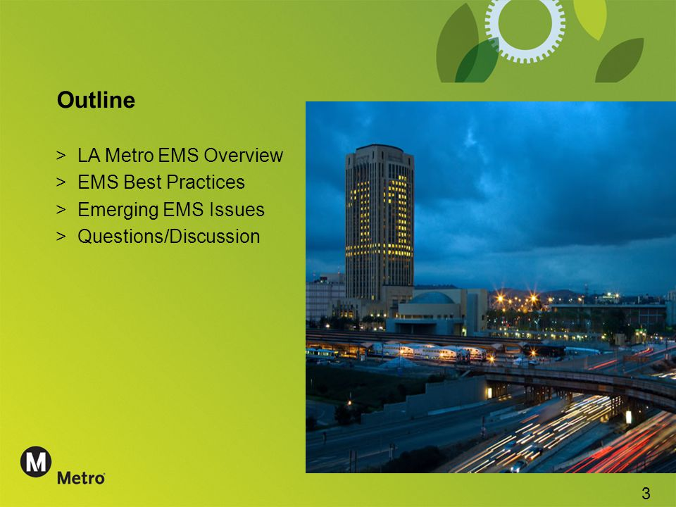Outline >LA Metro EMS Overview >EMS Best Practices >Emerging EMS Issues >Questions/Discussion 3