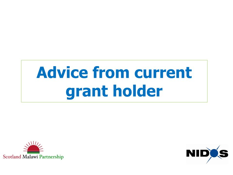 Advice from current grant holder